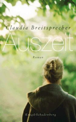 Auszeit – ein Roman von Claudia Breitsprecher