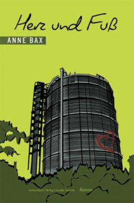 Herz und Fuß – der erste Roman von Anne Bax
