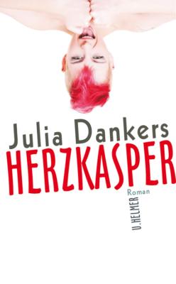 Herzkasper von Julia Dankers – Rezension