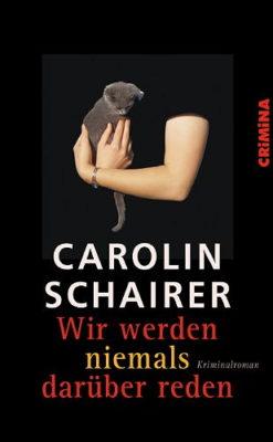Lesetipp: Carolin Schairer – Wir werden niemals darüber reden