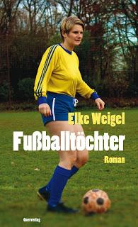 Fußballtöchter von Elke Weigel – eine Rezension