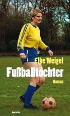Cover Fußballtöchter von Elke Weigel