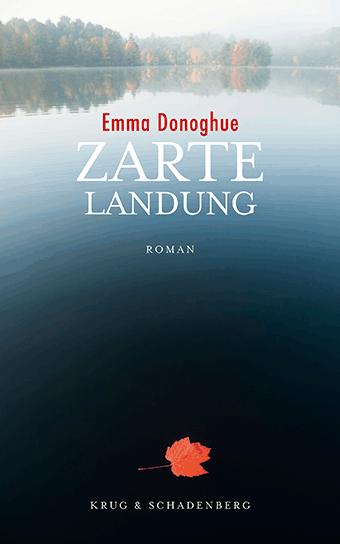 Cover Emma Donoghue: Zarte Landung