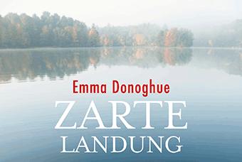Buchrezi – Emma Donoghue: Zarte Landung