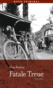 Buchcover Fatale Treue von Heny Ruttkay, Querverlag