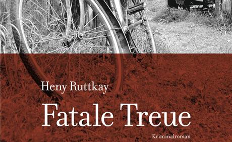 Buchrezi Heny Ruttkay: Fatale Treue