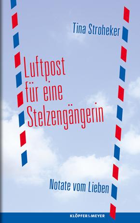 Cover Tina Stroheker: Luftpost für eine Stelzengängerin