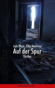 Cover Blum & Heinicke: Auf der Spur, © Konkursbuchverlag