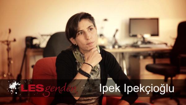 LESgenden Folge 6 – Ipek Ipekçioğlu