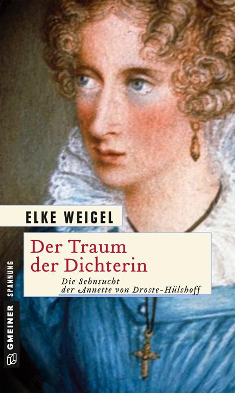 """Coverbild """"Der Traum der Dichterin"""" von Elke Weigel, © Gmeiner Verlag"""