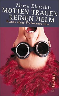Buchrezension: Motten tragen keinen Helm von Maren Elbrechtz