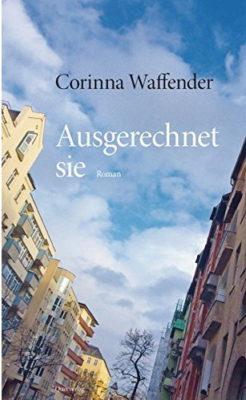 """Buchrezi: """"Ausgerechnet sie"""" von Corinna Waffender"""
