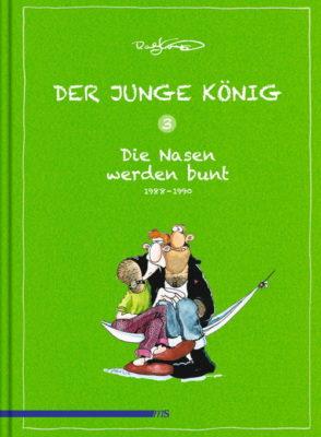 """Rezension """"Der junge König"""" – Band 3: Die Nasen werden bunt (1988-1990)"""