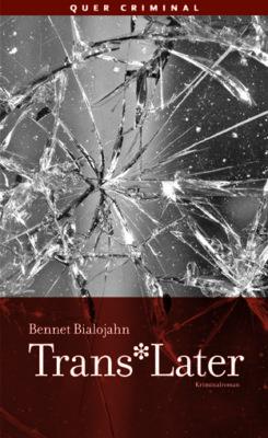 Buchrezi: Trans*Later von Bennet Bialojahn
