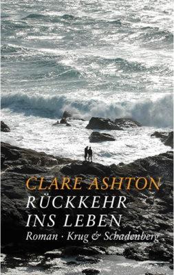 """Buchtipp: """"Rückkehr ins Leben"""" von Clare Ashton"""