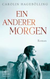 """Buchcover Carolin Hagebölling """"Ein anderer Morgen"""", © dtv Verlag"""